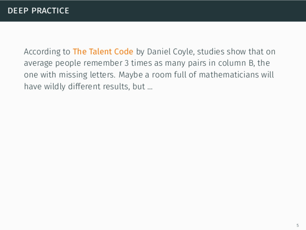 deep practice According to The Talent Code by D...