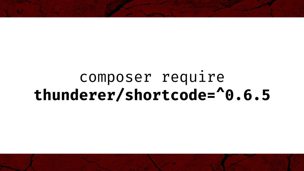 composer require thunderer/shortcode=^0.6.5