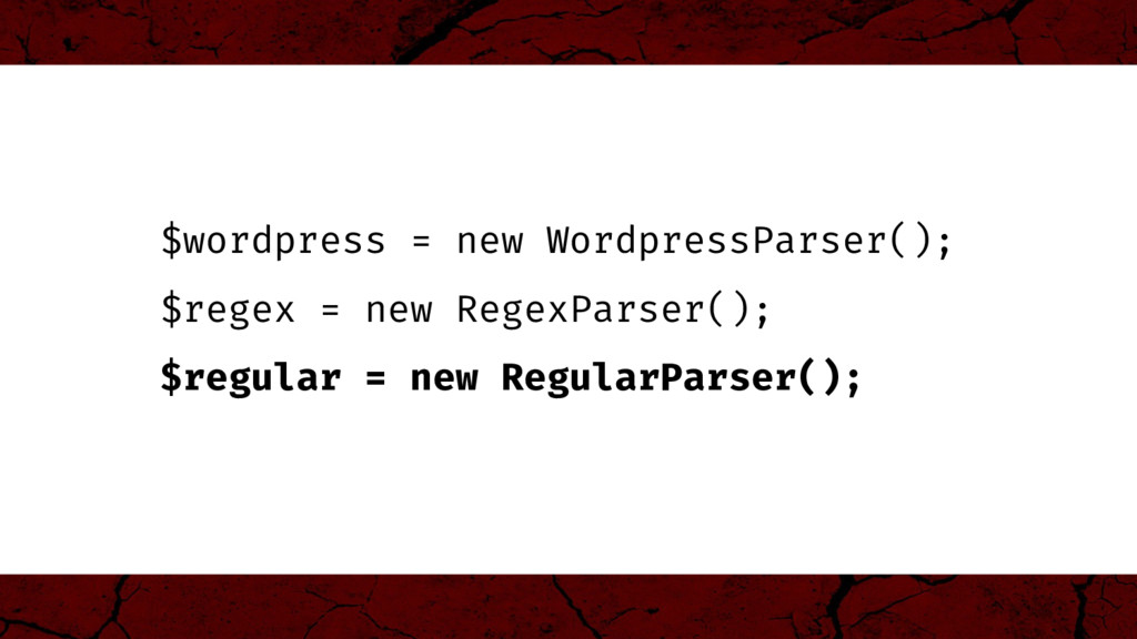 $wordpress = new WordpressParser(); $regex = ne...