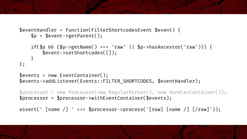 $eventHandler = function(FilterShortcodesEvent ...