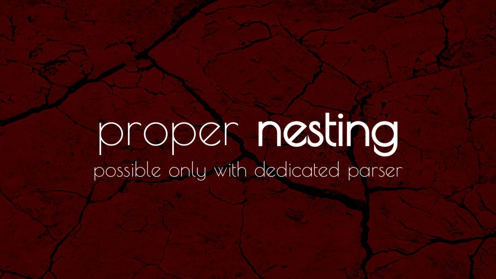proper nesting possible only with dedicated par...
