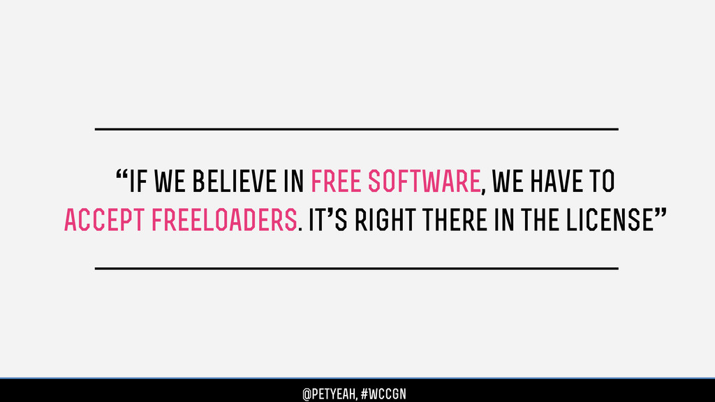 """""""if we believe in free software, we have to acc..."""