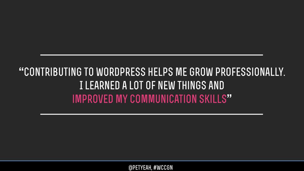 """contributing to wordpress helps me grow profes..."
