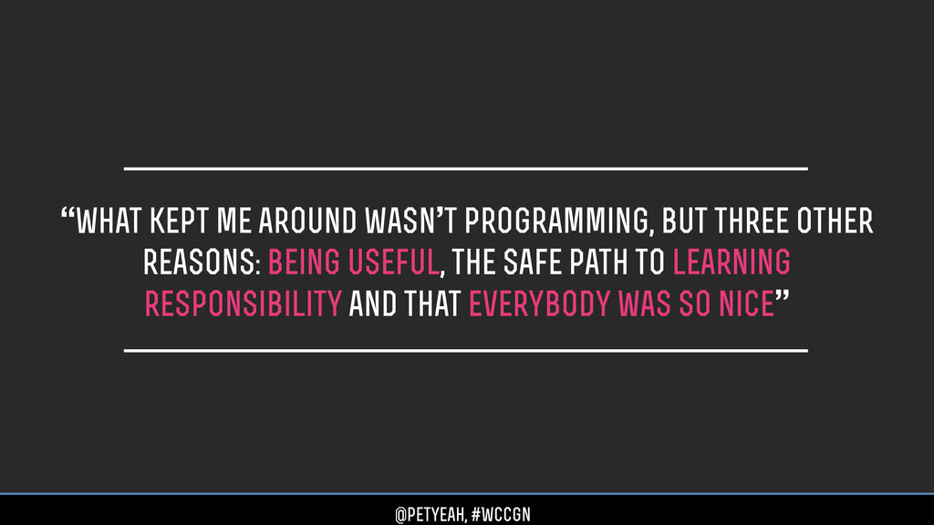 """""""what kept me around wasn't programming, but th..."""