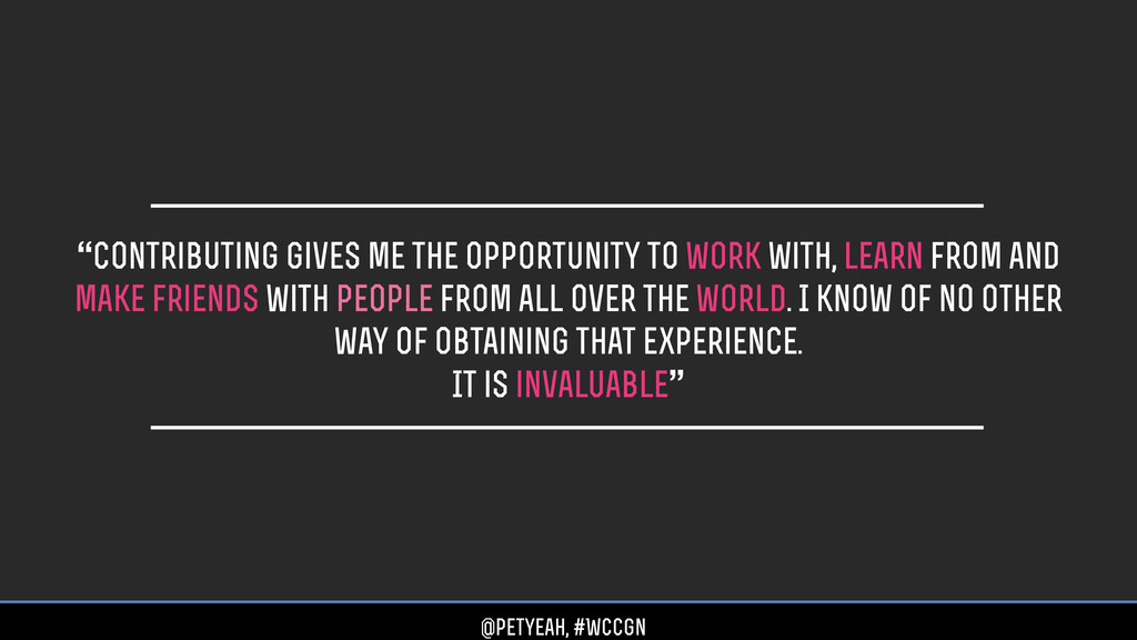 """""""contributing gives me the opportunity to work ..."""