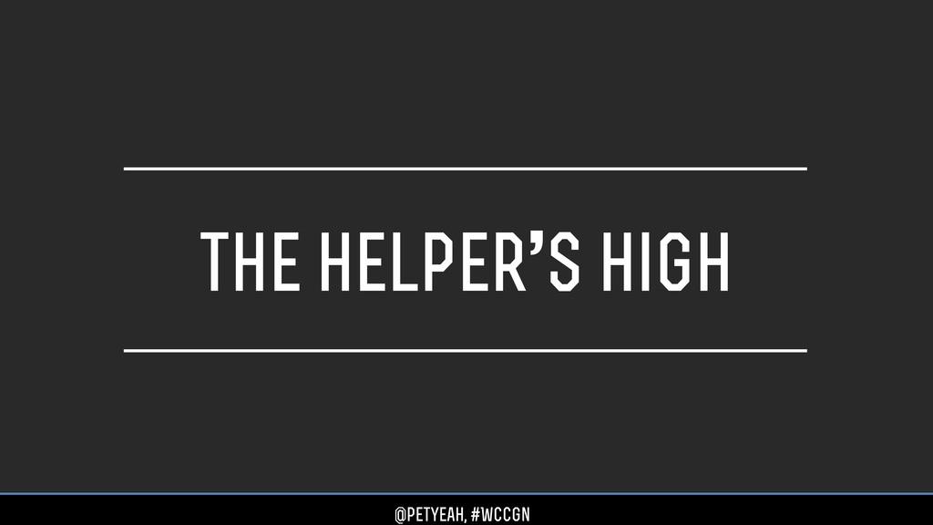 the helper's high @petyeah, #WCCgn