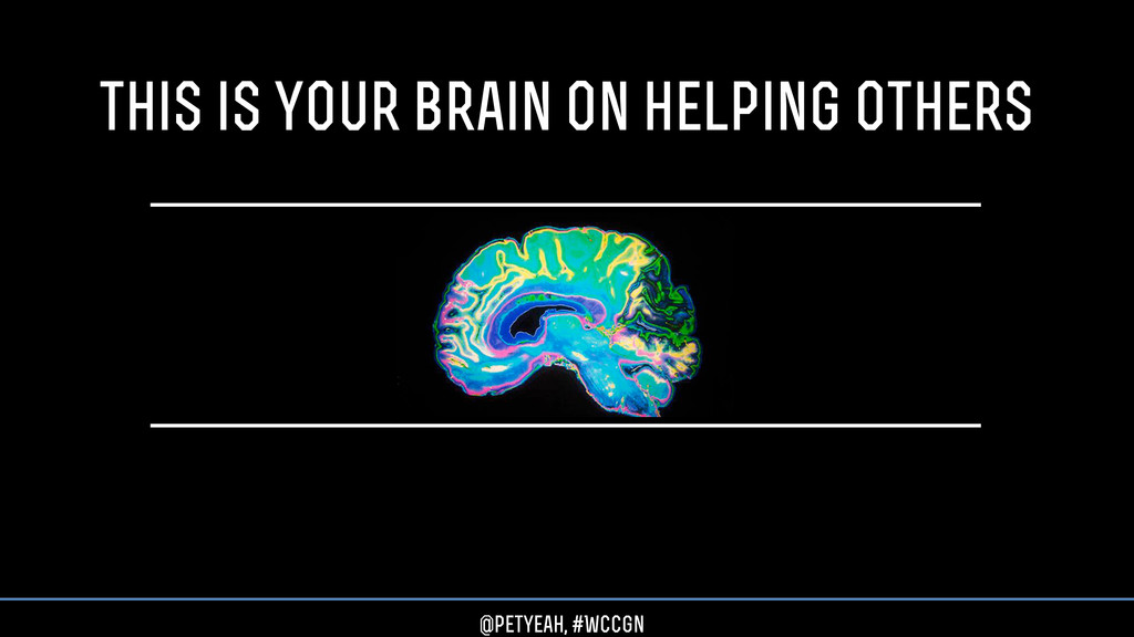this is your brain on helping others @petyeah, ...