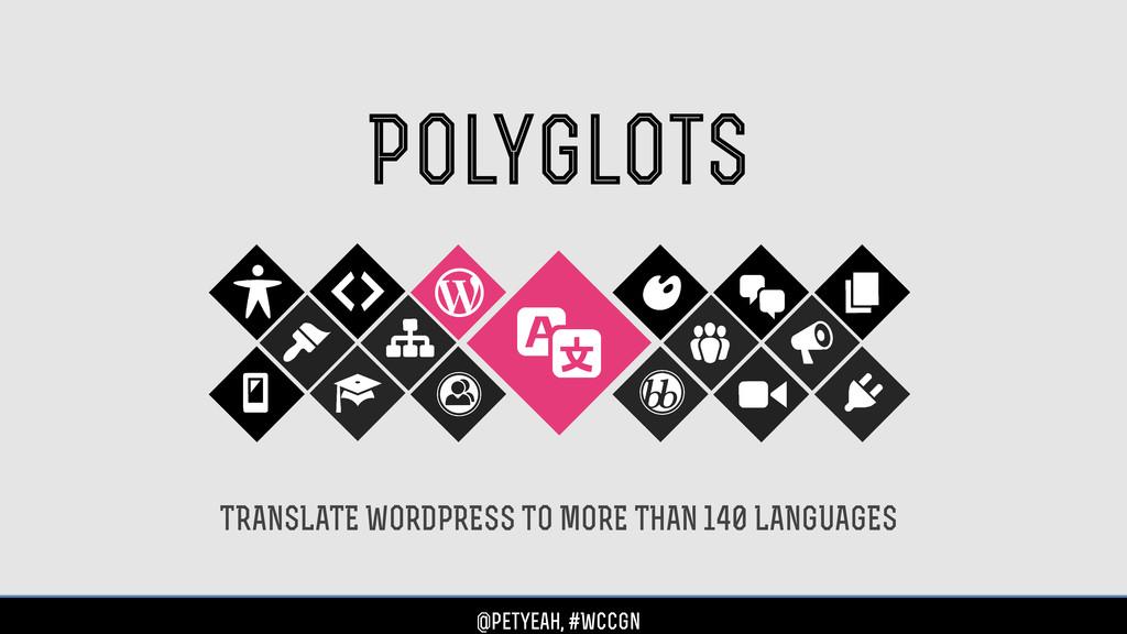 Polyglots TRANSLATE WORDPRESS TO MORE THAN 140 ...