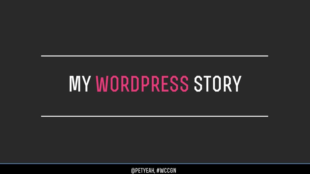 my wordpress story @petyeah, #WCCgn