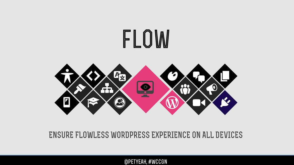 flow ENSURE FLOWLESS WORDPRESS EXPERIENCE ON AL...