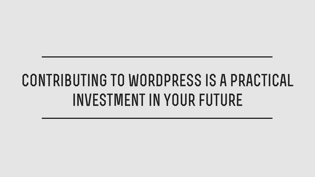 Contributing to wordpress is a practical invest...