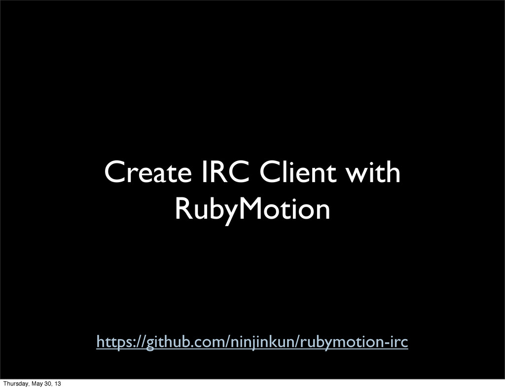Create IRC Client with RubyMotion https://githu...