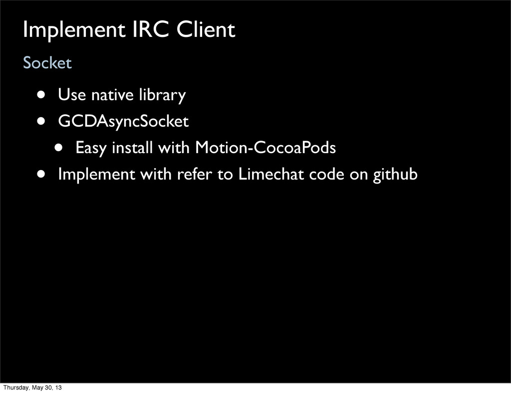Socket Implement IRC Client • Use native librar...