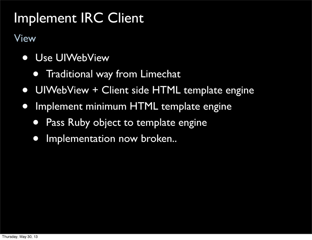 View Implement IRC Client • Use UIWebView • Tra...