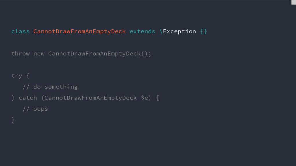 class CannotDrawFromAnEmptyDeck extends \Except...