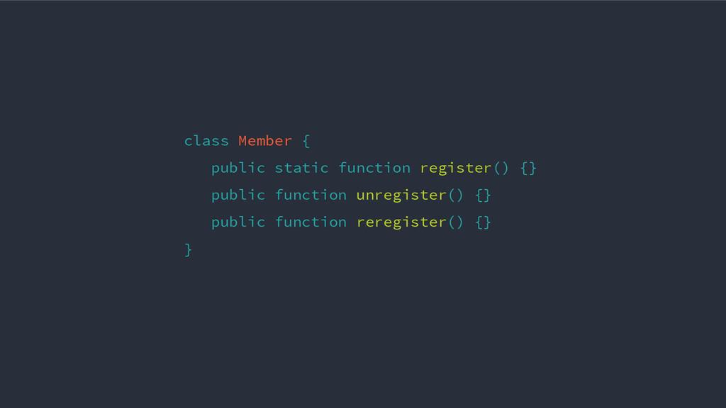 class Member { public static function register(...
