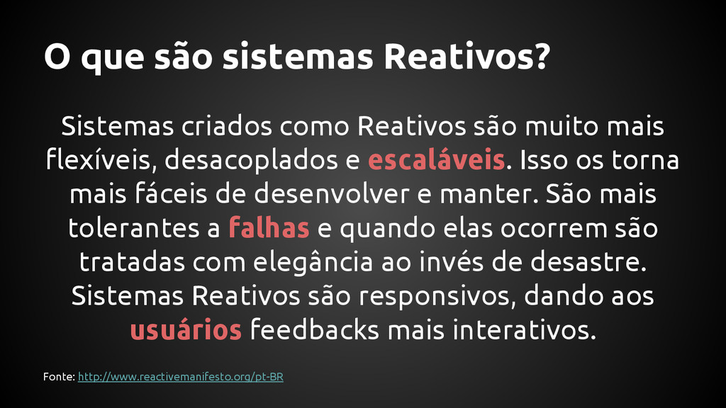 O que são sistemas Reativos? Sistemas criados c...