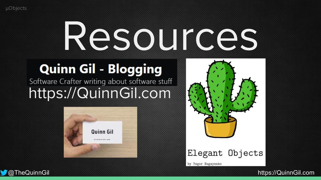 @TheQuinnGil https://QuinnGil.com µObjects Reso...