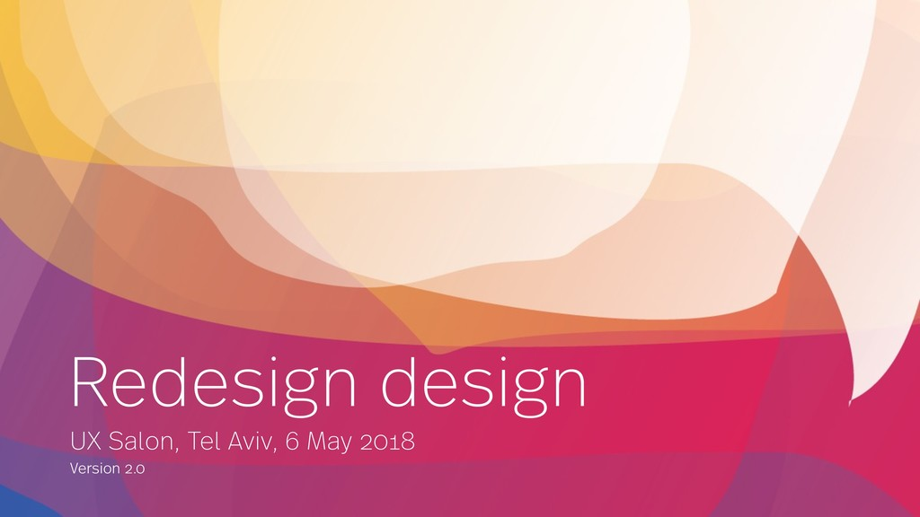 Redesign design UX Salon, Tel Aviv, 6 May 2018 ...