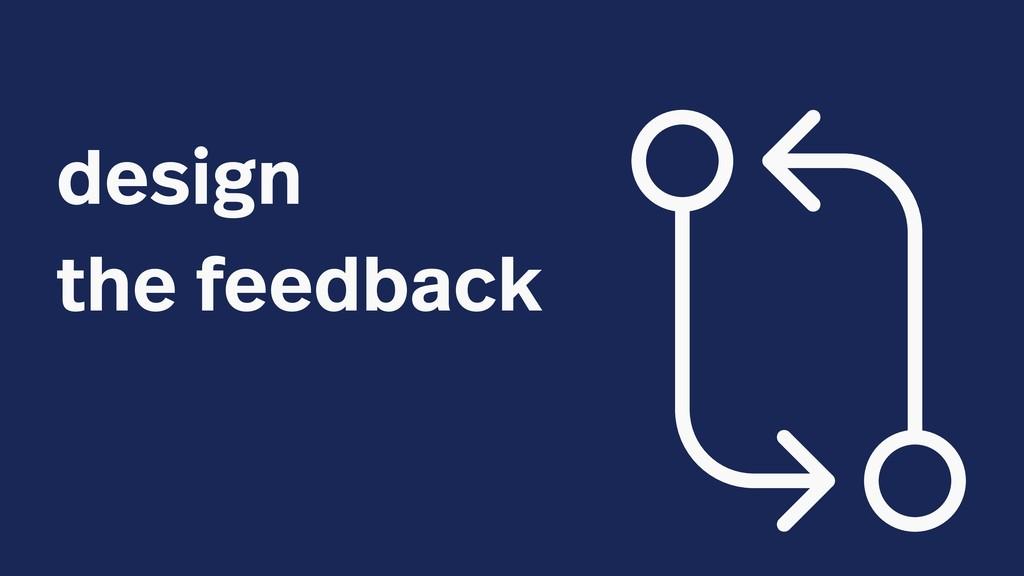 design the feedback