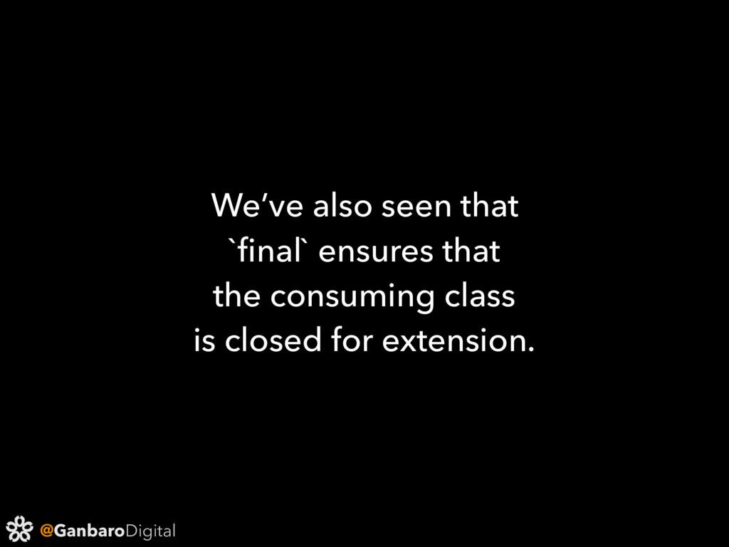 @GanbaroDigital We've also seen that `final` ens...