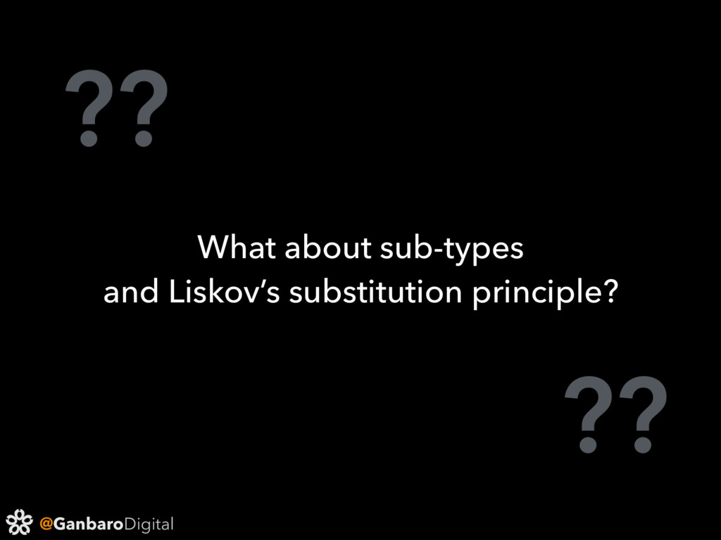 @GanbaroDigital ?? ?? What about sub-types and ...