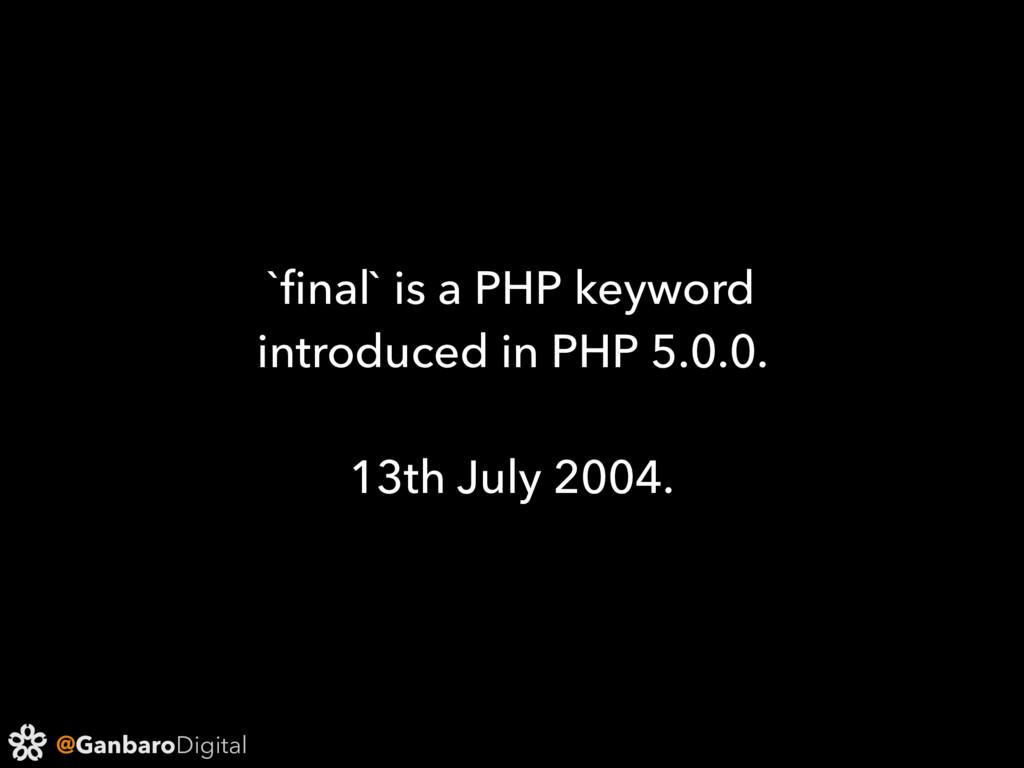 @GanbaroDigital `final` is a PHP keyword introdu...
