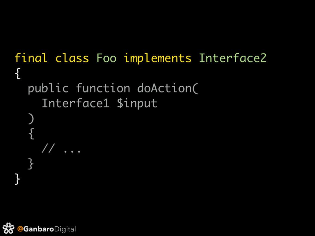 @GanbaroDigital final class Foo implements Inte...