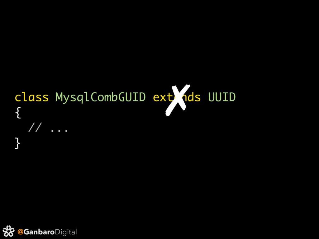 @GanbaroDigital class MysqlCombGUID extends UUI...