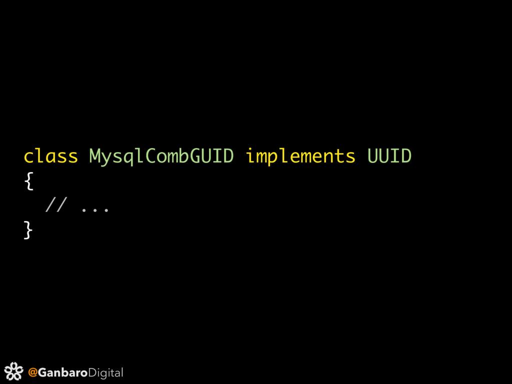 @GanbaroDigital class MysqlCombGUID implements ...