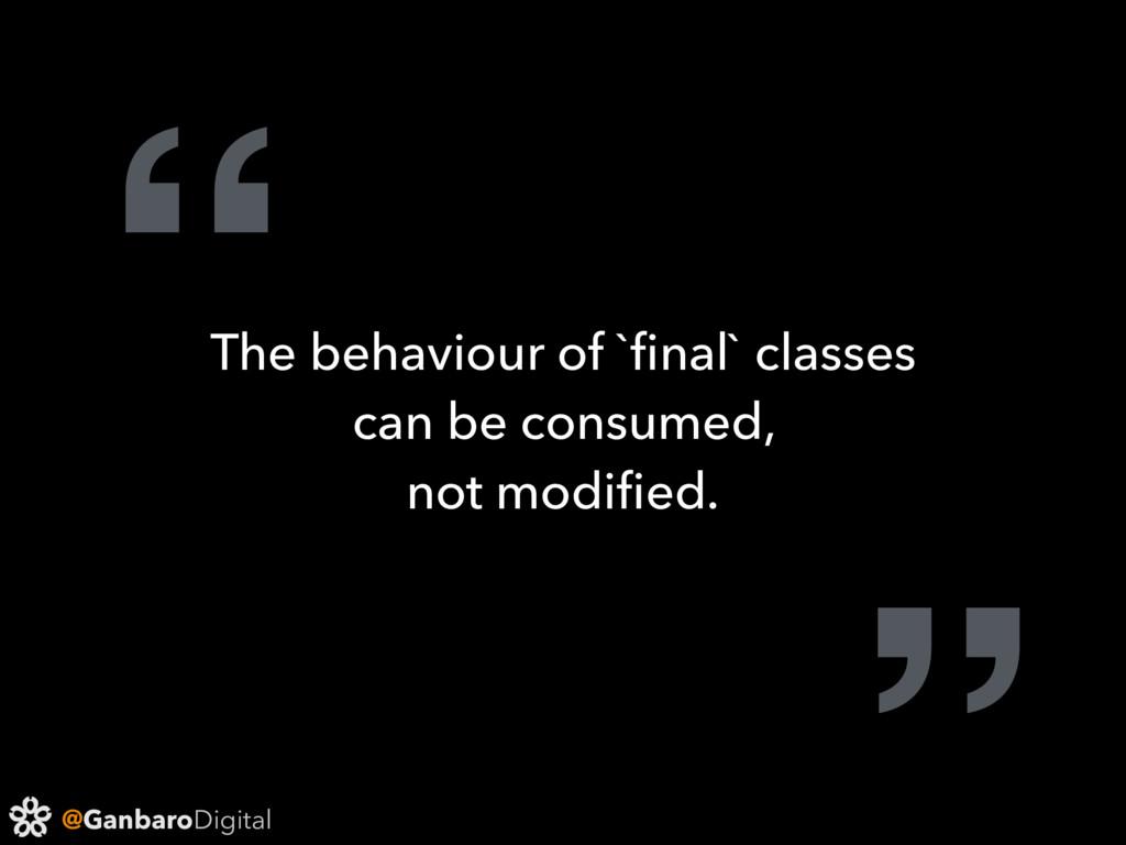 """@GanbaroDigital """" The behaviour of `final` class..."""