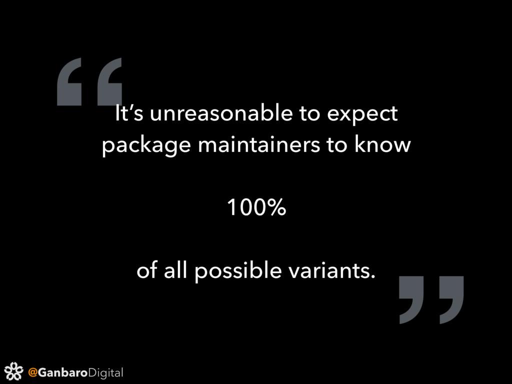 "@GanbaroDigital ""It's unreasonable to expect pa..."