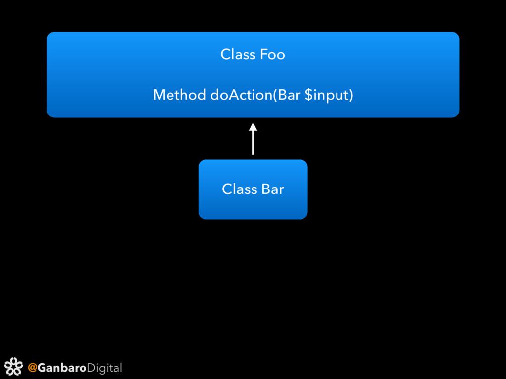 @GanbaroDigital Class Bar Class Foo Method doAc...
