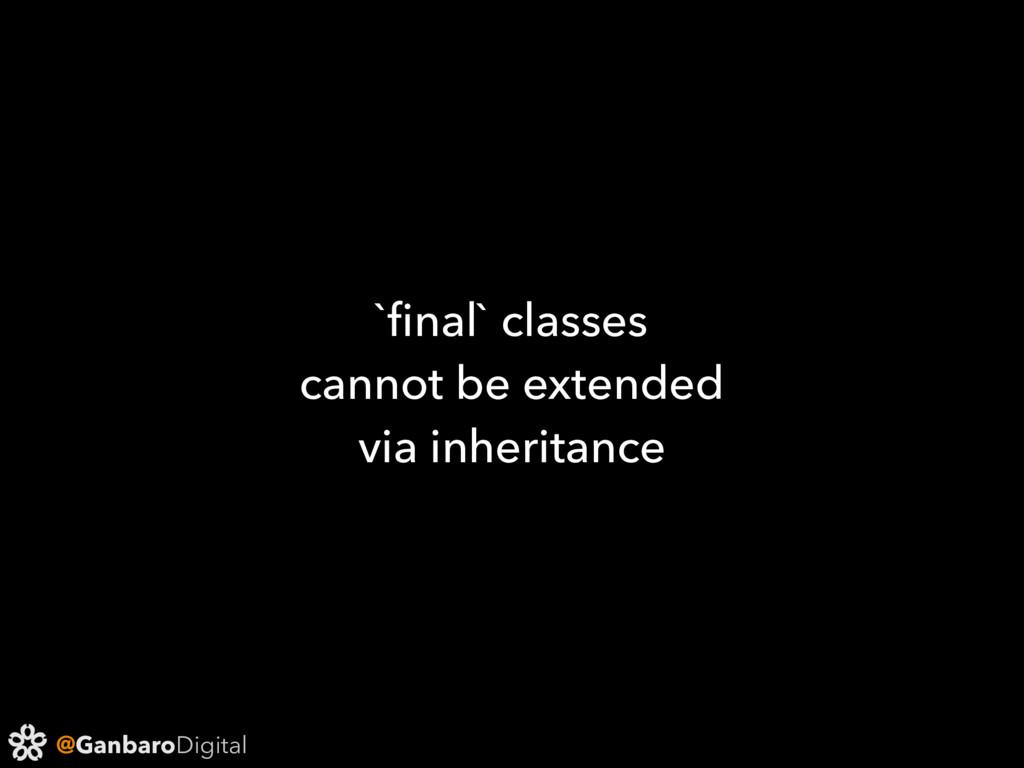 @GanbaroDigital `final` classes cannot be extend...