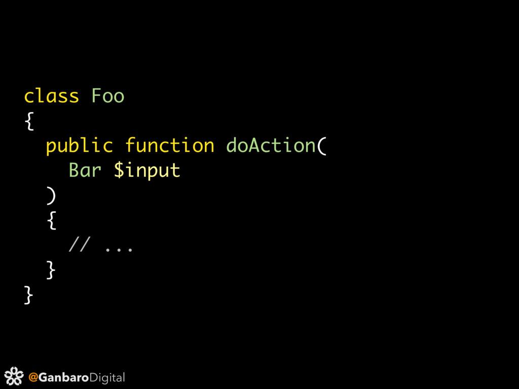 @GanbaroDigital class Foo { public function doA...