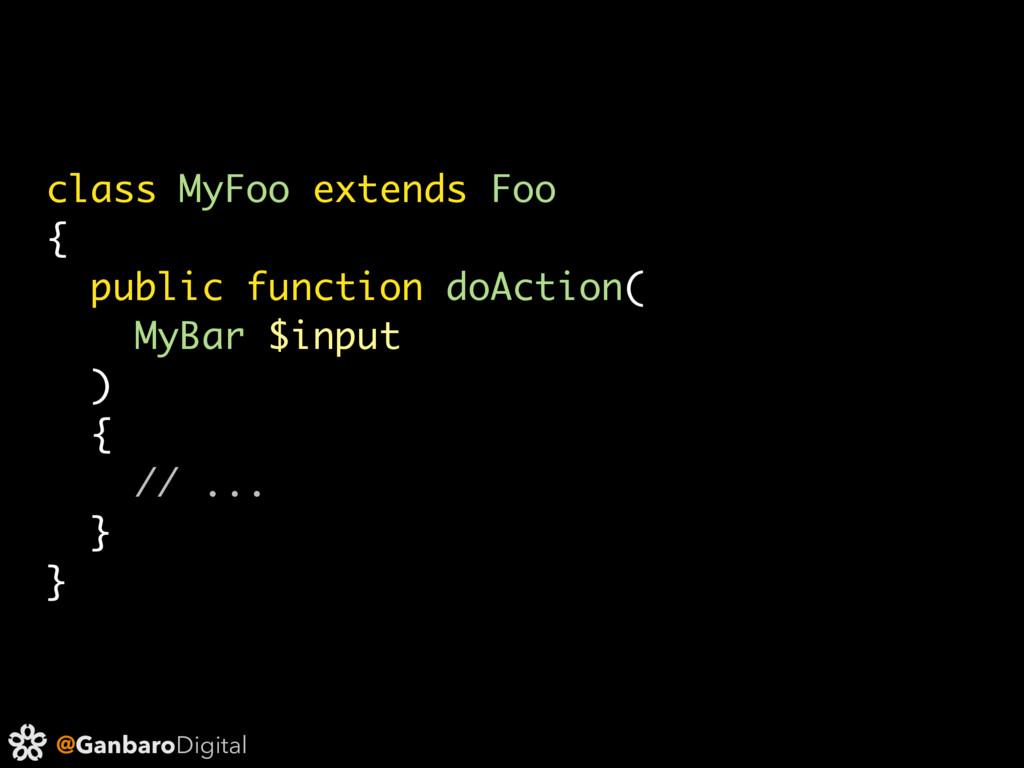 @GanbaroDigital class MyFoo extends Foo { publi...