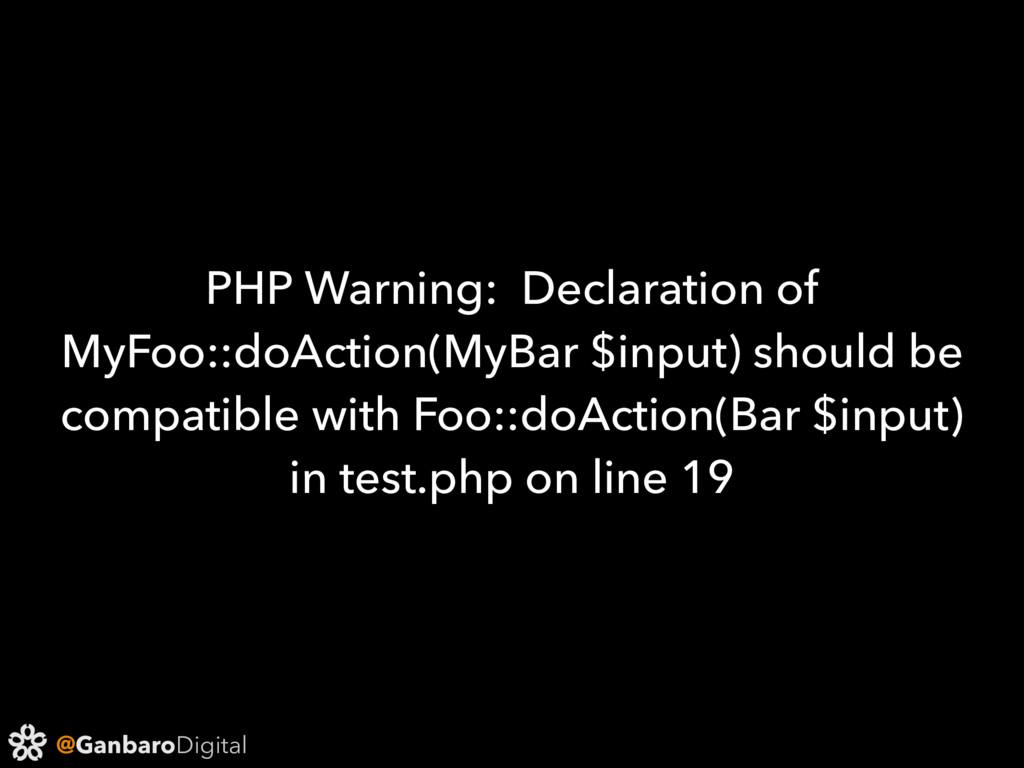 @GanbaroDigital PHP Warning: Declaration of MyF...