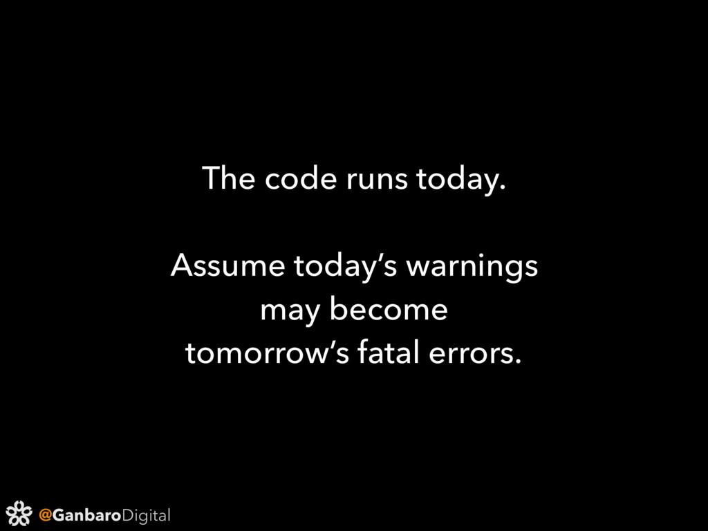 @GanbaroDigital The code runs today. Assume tod...