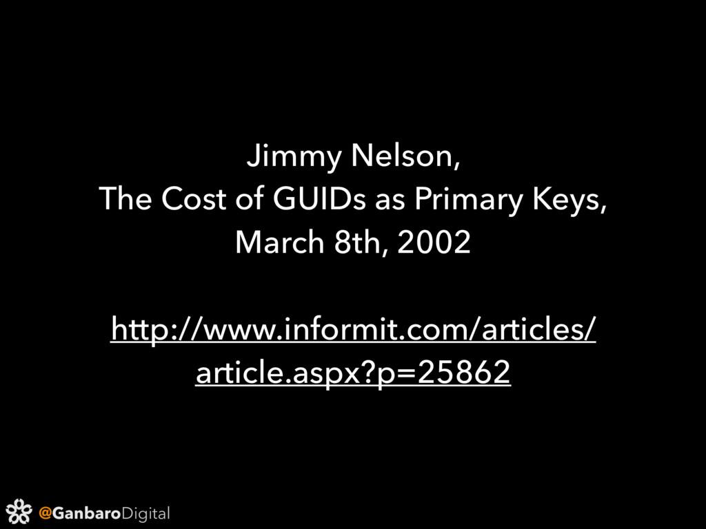 @GanbaroDigital Jimmy Nelson, The Cost of GUIDs...