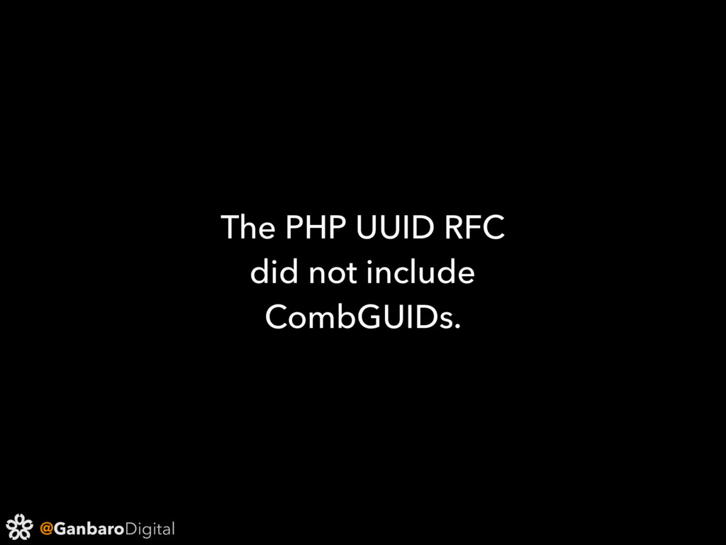 @GanbaroDigital The PHP UUID RFC did not includ...