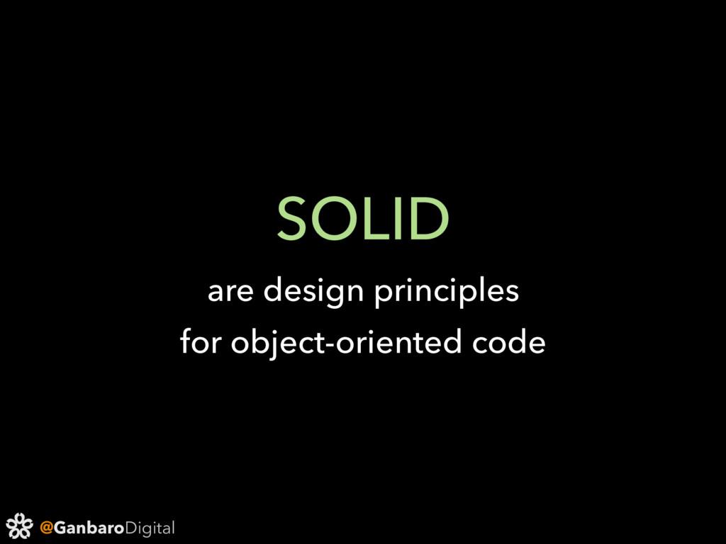 @GanbaroDigital SOLID are design principles for...