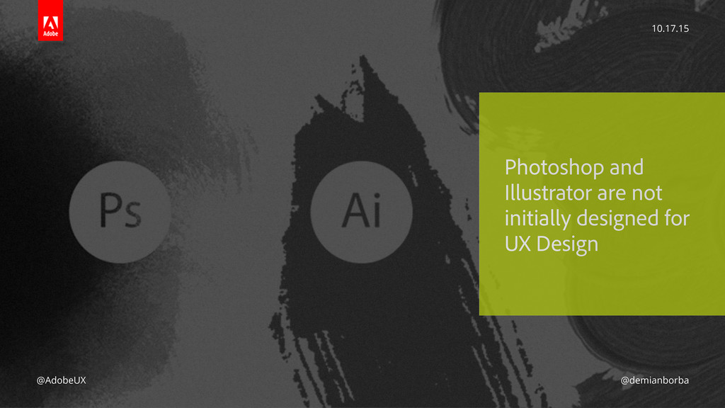 Photoshop and Illustrator are not initially des...