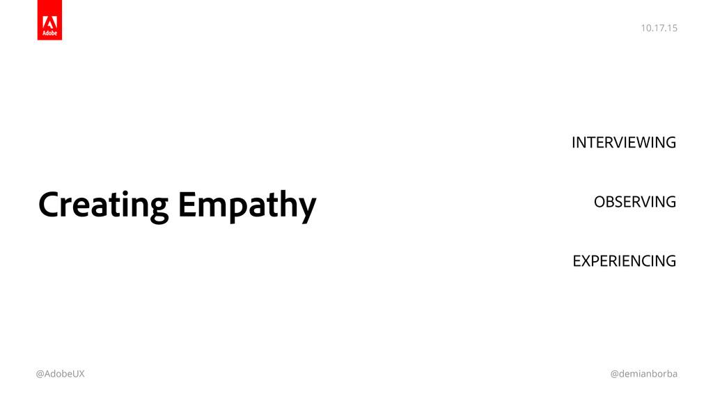 10.17.15 @AdobeUX @demianborba Creating Empathy...