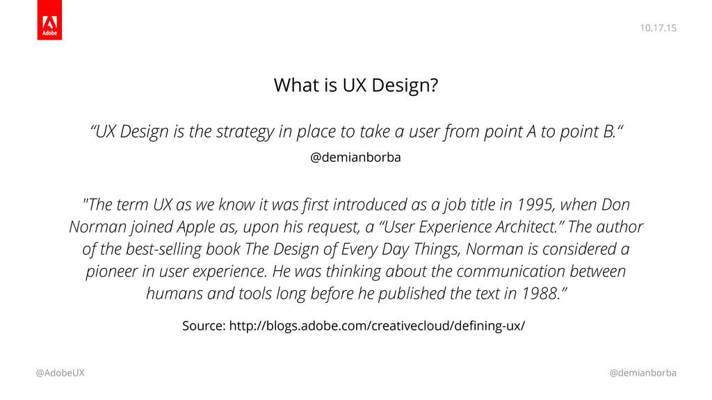 10.17.15 @AdobeUX @demianborba What is UX Desig...