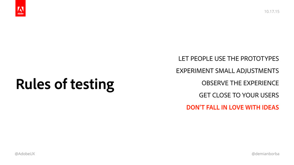 10.17.15 @AdobeUX @demianborba Rules of testing...