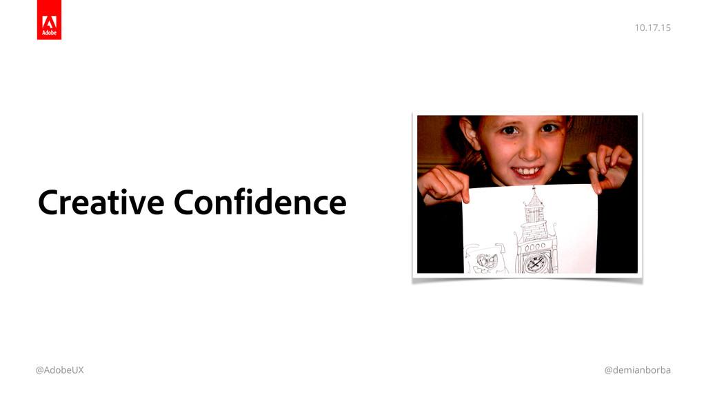 10.17.15 @AdobeUX @demianborba Creative Confide...