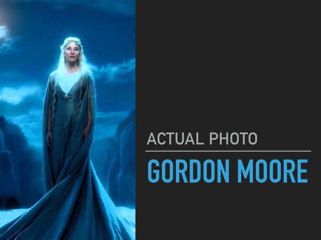 GORDON MOORE ACTUAL PHOTO