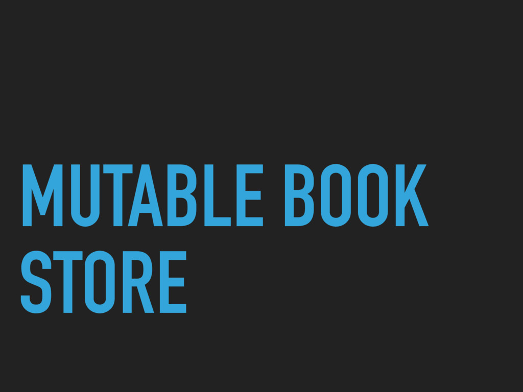 MUTABLE BOOK STORE