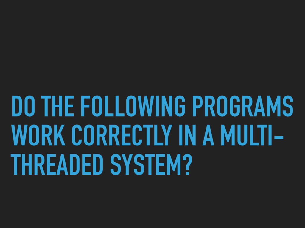 DO THE FOLLOWING PROGRAMS WORK CORRECTLY IN A M...