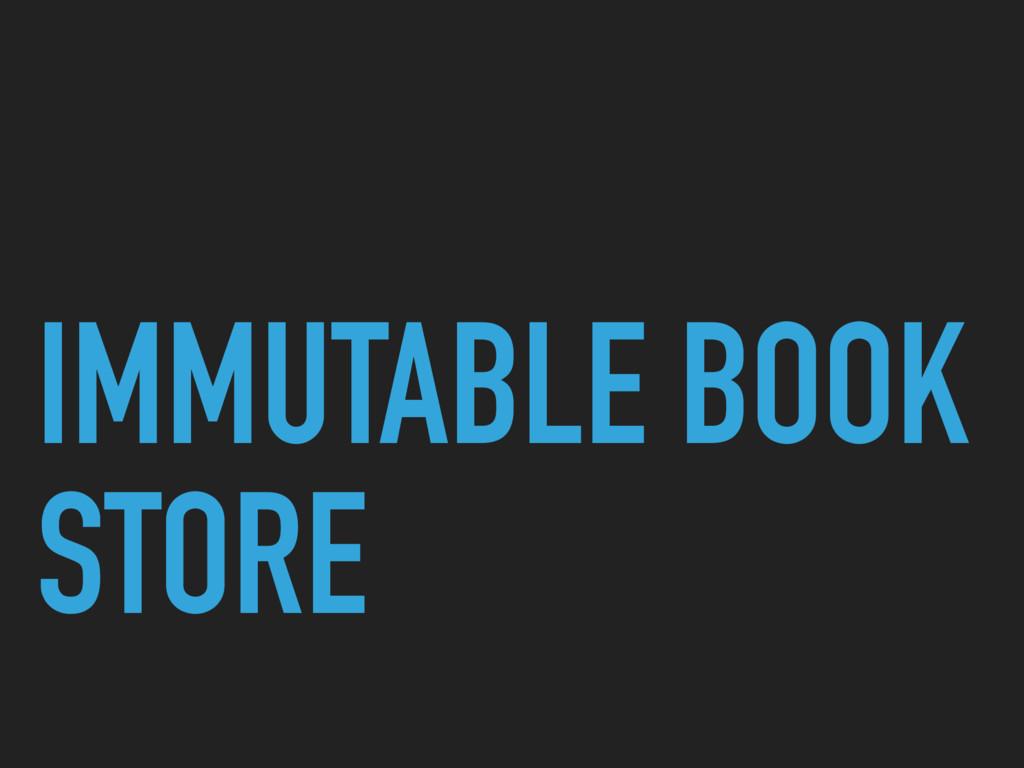 IMMUTABLE BOOK STORE